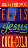 Elvis, Jesus & Coca-Cola (0553568914) by Friedman, Kinky