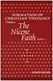 img - for The Nicene Faith: Formation Of Christian Theology, Volume 2 (Pt. 1 & 2) book / textbook / text book