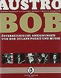 AustroBob: Österreichische Aneignungen von Bob Dylans Poesie und Musik