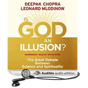 Is God an Illusion?: The Great Debate Between Science and Spirituality (Unabridged)
