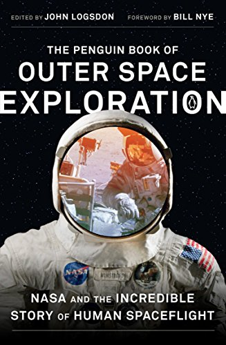 The Penguin Book of Outer Space Exploration: NASA and the Incredible Story of Human Spaceflight (Tapa Blanda)
