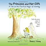 The Princess and Her Gift: A Tale on the Practical Magic of Learning
