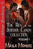The Men of the Border Lands Collection, Volume 1 [Box Set 12] (Siren Publishing Menage Everlasting)