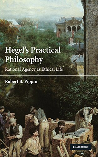 Hegel's Practical Philosophy: Rational Agency as Ethical Life
