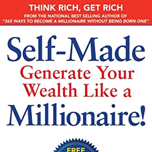Self-Made: Generate Your Wealth Like a Millionaire! Audiobook