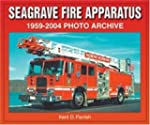 Seagrave Fire Apparatus 1959-2004 Pho...