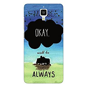 Jugaaduu TFIOS Maybe OKAY will be Our Always 2 Back Cover Case For Xiaomi Mi4