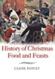 img - for HISTORY OF CHRISTMAS FOODS AND FEASTS book / textbook / text book