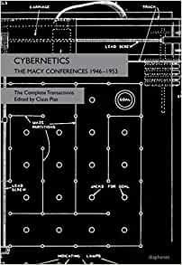 Cybernetics: The Macy Conferences 1946-1953. The Complete
