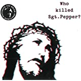 Who Killed Sgt. Pepper? (Vinyl)