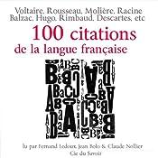 100 citations de la langue française | François Rabelais, René Descartes, Denis Diderot, Gustave Flaubert, Arthur Rimbaud, Claude Nollier, Jean Bolo
