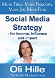 img - for Social Media Strategy - For Income, Influence and Impact - Turn Your Passions into Income - Online! (Make Money via Social Media, Facebook, Twitter, YouTube, ... and Web Marketing, Digg and Pintrest) book / textbook / text book