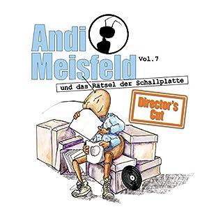 Andi Meisfeld und das Rätsel der Schallplatten (Andi Meisfeld 7 - Director's Cut) Hörspiel