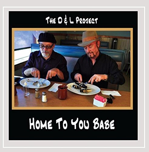 The D & L Project - Home to You Babe