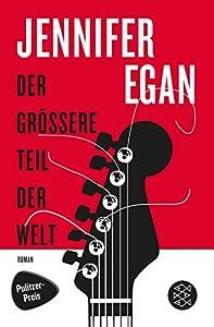 Bestseller Buch: Jennifer Egan: Der größere Teil der Welt