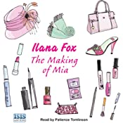 The Making of Mia | [Ilana Fox]