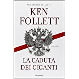 La caduta dei giganti. The century trilogy: 1di Ken Follett