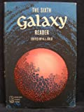 img - for THE SIXTH (6th) GALAXY READER: The Nuse Man; Success Story; A Husband for My Wife; Insidekick; Love Called This Thing; Lex; License to Steal; True Self; Flower Arrangement; Thing of Beauty; Personnel Problem; The Number of the Beast; The IFTH of OOFTH book / textbook / text book