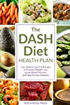 The DASH Diet Health Plan: Low-Sodium…