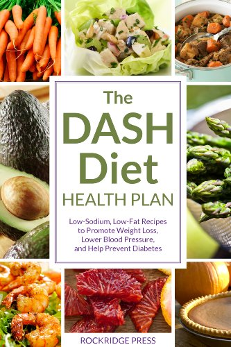 The DASH Diet Health Plan: Low-Sodium, Low-Fat Recipes to Promote Weight Loss, Lower Blood Pressure, and Help Prevent Diabetes by Rockridge Press