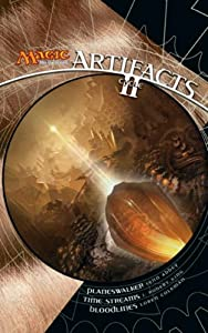 Artifacts Cycle II: A Magic: The Gathering Omnibus by Lynn Abbey, J. Robert King and Loren L. Coleman