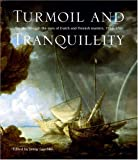 img - for Turmoil and Tranquility: The sea through the eyes of Dutch and Flemish Masters, 1550-1700 book / textbook / text book