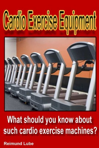 All About Cardio Exercise Equipment - What Should You Know About Such Cardio Exercise Machines?