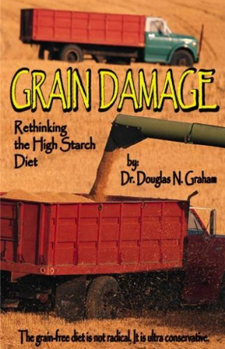 Grain Damage: Rethinking the High-Starch Diet: Douglas N. Graham: 9781893831056: Amazon.com: Books