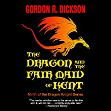 The Dragon and the Fair Maid of Kent (       UNABRIDGED) by Gordon R. Dickson Narrated by Paul Boehmer