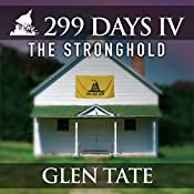 The Stronghold: 299 Days, Book 4 | [Glen Tate]