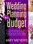 Wedding Planning on a Budget - Secret...