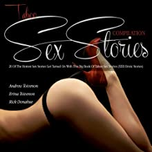 Taboo Sex Stories Compilation: 20 of the Hottest Sex Stories Get Turned On with This Big Book of Taboo Sex Stories (       UNABRIDGED) by Andrew Toivenon, Erina Toivenon, Rick Donahue Narrated by Marie Dumas