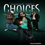 Caramel Candy Volume 1: Choices: Caramel Candy Books | Trina Crenshaw