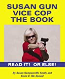 img - for Susan Gun Vice Cop The Book book / textbook / text book