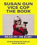 img - for Susan Gun Vice Cop The Book book / textbook / text book