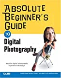 img - for Absolute Beginner's Guide to Digital Photography book / textbook / text book