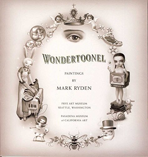 Wondertoonel : Paintings by Mark Ryden