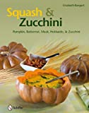 Squash and Zucchini: Pumpkin, Butternut, Musk, Hokkaido, and Zucchini