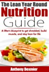 The Lean Year Round Nutrition Guide 2...