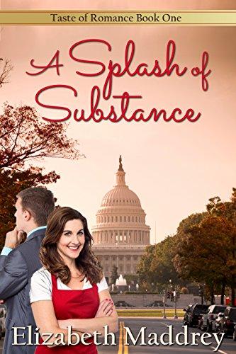 Book: A Splash of Substance (Taste of Romance Book 1) by Elizabeth Maddrey