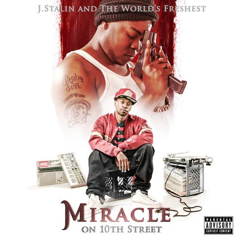 J. Stalin And The Worlds Freshest - Miracle On 10th Street
