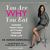 You Are Why You Eat: Change Your Food Attitude, Change Your Life Audiobook