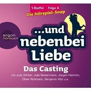 Das Casting (Und nebenbei Liebe 4) Hörspiel