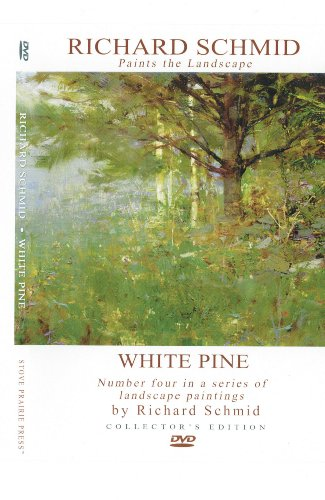 White Pine Richard Schmid Paints the Landscape