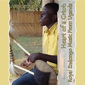 Joel Sebunjo: Heart of a Griot, Royal Endongo Music of Uganda