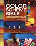 img - for The Color Scheme Bible: Inspirational Palettes for Designing Home Interiors of Starmer, Anna on 30 August 2012 book / textbook / text book