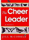The Cheer Leader: A Novel (0912697113) by McCorkle, Jill