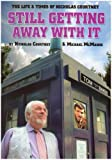Still Getting Away with it: The Life and Times of Nicholas Courtney (Dr Who)