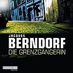 Die Grenzgängerin | Jacques Berndorf