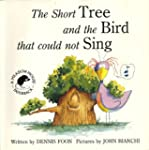 The Short Tree and the Bird that coul...